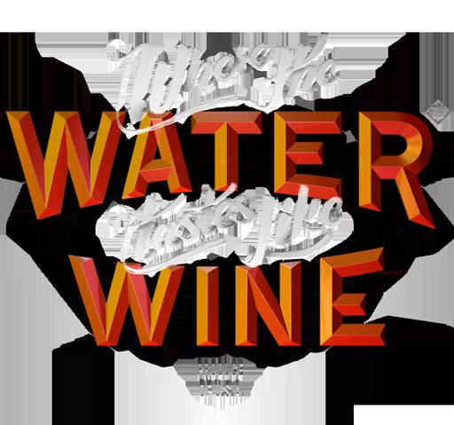 Where the Water Tastes Like Wine